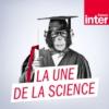 Logo du podcast France Inter - La Une de la science