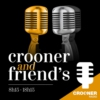 Logo of the podcast Crooner and Friend's
