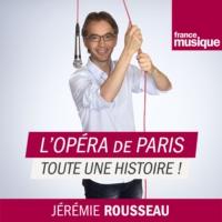 Logo du podcast L'Opéra de Paris, toute une histoire !