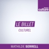Logo of the podcast Le Billet culturel