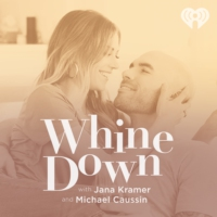 Logo du podcast Whine Down with Jana Kramer and Michael Caussin