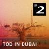 Logo of the podcast Tod in Dubai - Leben und Sterben eines Wanderarbeiters