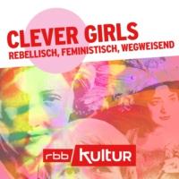 Logo du podcast Clever Girls – rebellisch, feministisch, wegweisend | rbbKultur