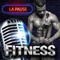 Logo du podcast La pause Fitness