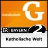 Logo of the podcast Katholische Welt - Bayern 2