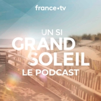 Logo of the podcast Un si grand soleil : le podcast