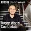 Logo of the podcast BBC Radio Wales - Rugby World Cup Update