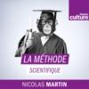 Logo of the podcast France Culture - La Méthode scientifique