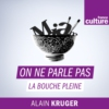 Logo of the podcast France Culture - On ne parle pas la bouche pleine