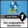 Logo du podcast Die unglaubliche Geschichte - Bayern 1