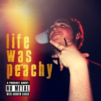 Logo of the podcast Life Was Peachy