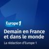 Logo of the podcast Demain en France et dans le monde - Europe 1