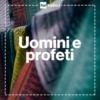 Logo du podcast Uomini e Profeti - Radio3