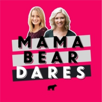 Logo of the podcast Mama Bear Dares