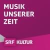 Logo du podcast Musik unserer Zeit