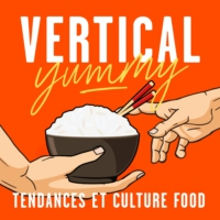 Logo du podcast Vertical Yummy : Tendances et culture food