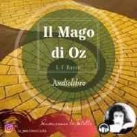 Logo of the podcast ★ IL MAGO DI OZ ★ Audiolibro Completo ★