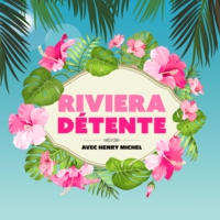 Logo du podcast Riviera Detente