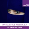 Logo of the podcast Ma fille sous influence
