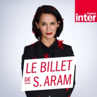 Logo du podcast France Inter - Le billet de Sophia Aram