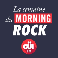 Logo du podcast La Semaine du Morning Rock OUI FM