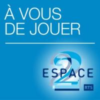Logo of the podcast Espace 2 - A vous de jouer