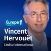 Logo of the podcast L'édito international de Vincent Hervouët