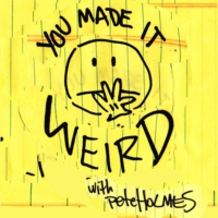 Logo of the podcast You Made It Weird with Pete Holmes