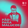 Logo of the podcast Pão para Malucos