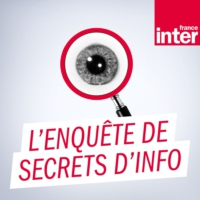 Logo of the podcast L'enquête de Secrets d'info 11.05.2019