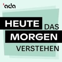 Logo of the podcast ada: Heute das Morgen verstehen