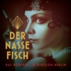 Logo du podcast Der nasse Fisch: Das Hörspiel zu Babylon Berlin - Deutschlandfunk Nova