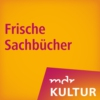 Logo of the podcast MDR KULTUR empfiehlt: Frische Sachbücher