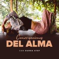 Logo of the podcast Conversaciones del Alma con Durga Stef