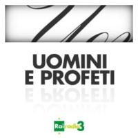 Logo of the podcast ARCHIVIO Uomini e Profeti 2013-2017