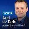 Logo du podcast L'édito économique d'Axel de Tarlé