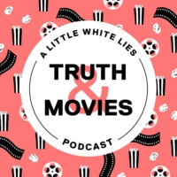 Logo of the podcast Truth & Movies: A Little White Lies Podcast