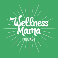 Logo of the podcast The Wellness Mama Podcast