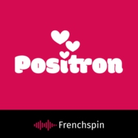 Logo of the podcast Positron #8 - Merci Patrick... POSITRON!!!