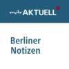 Logo du podcast Berliner Notizen: Die Hauptstadt-Kolumne von MDR AKTUELL