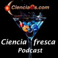 Logo du podcast Ciencia Fresca - Cienciaes.com