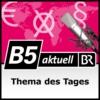 Logo du podcast B5 Thema des Tages - B5 aktuell
