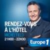 Logo of the podcast Europe 1 - Rendez-vous à l'hôtel