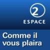 Logo of the podcast RSR - Comme il vous plaira - Espace 2