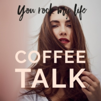 Logo of the podcast You Rock My Life - Coffee Talk