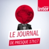 Logo of the podcast France Inter - Le journal de presque 17h17