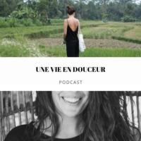 Logo du podcast Une vie en douceur