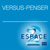 Logo of the podcast Espace 2 - Versus-penser
