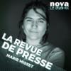 Logo of the podcast Radio Nova - La revue de presse de Marie Misset