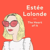 Logo of the podcast The Heart of It with Estée Lalonde